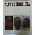 Alfred Hrdlicka: Texte und Bilder zum sechzigsten Geburtstag des Bildhauers A. H.