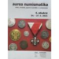Aurea - aukční katalog 4.e aukce - mince, medaile,bankovky,řády a vyznamenání 2015